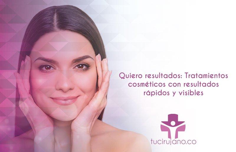 Quiero resultados: Tratamientos cosméticos con resultados rápidos y visibles